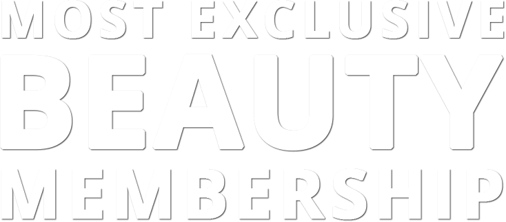 MOST EXCLUSIVEBEAUTY MEMBERSHIP